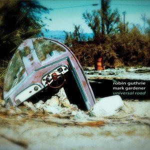 Capa do álbum Universal Road, de Robin Guthrie e Mark Gardener