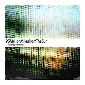 93millionmilesfromthesun-fall-into-nothing-cover