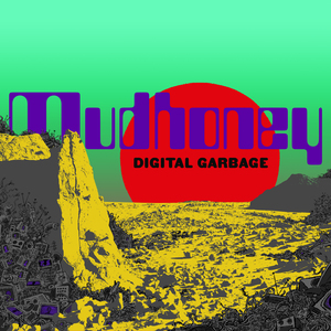 Capa álbum Digital Garbage Mudhoney