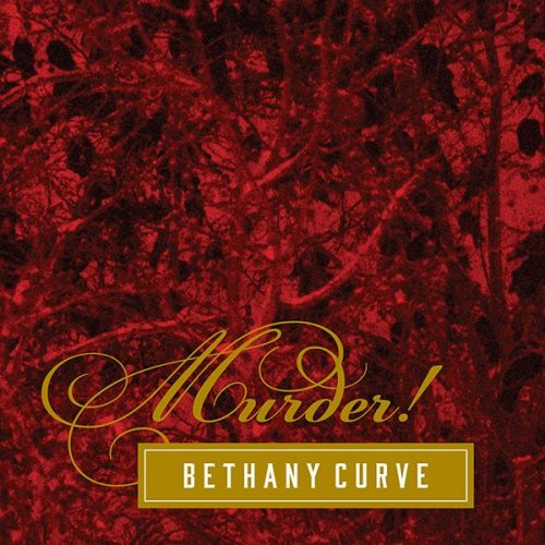 "Capa do álbum ""Murder!"", do Bethany Curve"