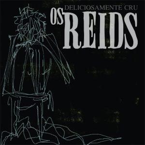 Capa do álbum Deliciosamente Cru, da banda Os reids