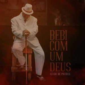 Capa do single Bebi com um Deus, do Clube de Patifes