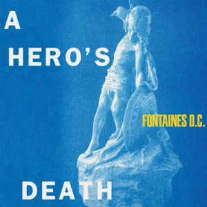 Capa do álbum A Hero's Death, do Fontaines D.C.