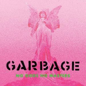 Garbage - No Gods No Masters cover