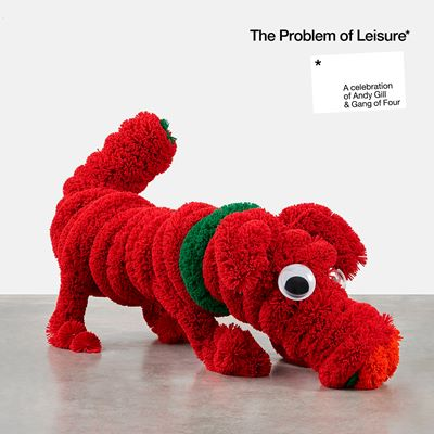 The Problem Of Leisure - A Celebration Of Andy Gill And Gang Of Four cover